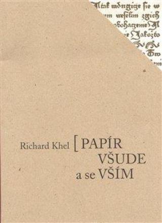 Papír všude a se vším - Khel Richard
