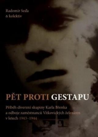 Pět proti gestapu - Radomír Seďa