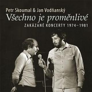 Petr Skoumal, Jan Vodňanský – Všechno je proměnlivé / Zakázané koncerty 1974-1981 CD