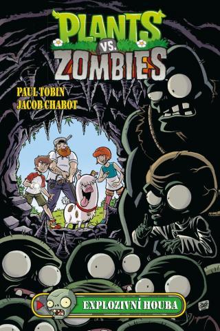 Plants vs. Zombies - Explozivní houba - Tobin Paul, Chabot Jacob