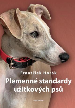 Plemenné standardy užitkových psů - Horák František