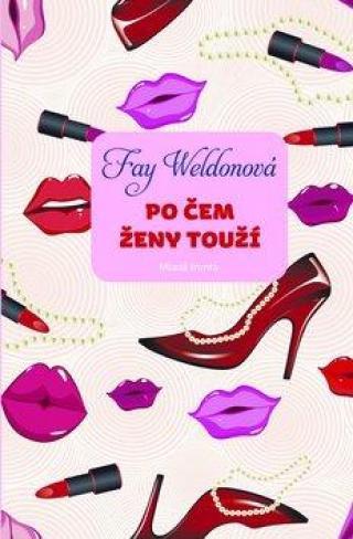 Po čem ženy touží - Weldonová Fay