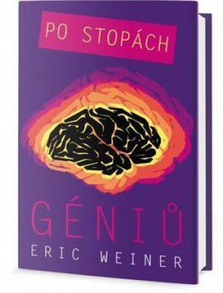 Po stopách géniů - Weiner Eric
