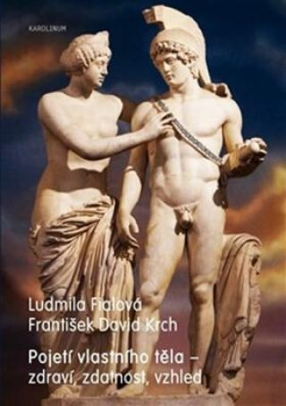 Pojetí vlastního těla - František David Krch, Ludmila Fialová