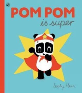 Pom Pom is Super - Henn Sophy