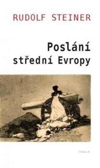 Poslání Střední Evropy - Steiner Rudolf