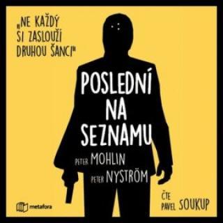Poslední na seznamu - Pavel Soukup, Nyström Peter, Mohlin Peter - audiokniha