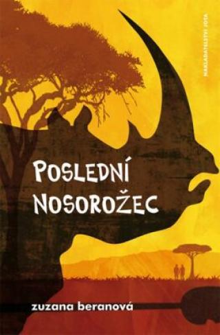 Poslední nosorožec - Zuzana Beranová