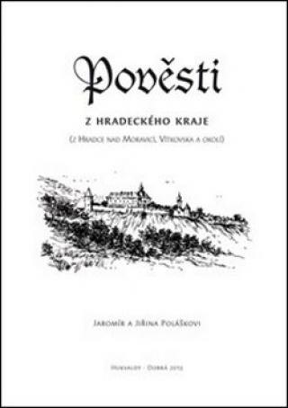 Pověsti z hradeckého kraje - Jiřina Polášková, Jaromír Polášek