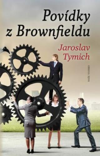 Povídky z Brownfieldu - Jaroslav Tymich