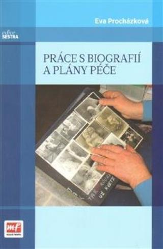 Práce s biografií a plány péče - Procházková Eva