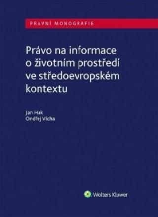 Právo na informace o životním prostředí ve středoevropském kontextu - Ondřej Vícha, Jan Hak