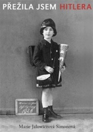 Přežila jsem Hitlera - Marie Jalowitzová Simonová