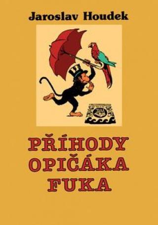 Příhody opičáka Fuka - Houdek Jaroslav