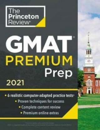 Princeton Review GMAT Premium Prep, 2021 : 6 Computer-Adaptive Practice Tests   Review and Techniques   Online Tools