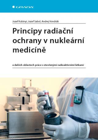 Principy radiační ochrany v nukleární medicíně, Kubinyi Jozef