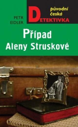 Případ Aleny Struskové - Petr Eidler