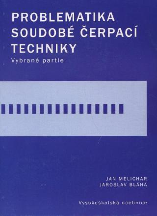 Problematika soudobé čerpací techniky - Melichar, Bláha