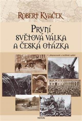 První světová válka a česká otázka - Kvaček Robert