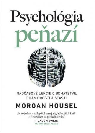 Psychológia peňazí - Housel Morgan