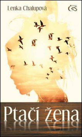 Ptačí žena - Chalupová Lenka