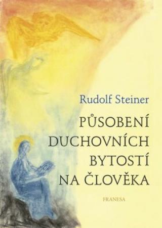 Působení duchovních bytostí na člověka - Rudolf Steiner