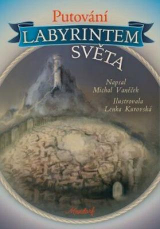 Putování labyrintem světa - Michal Vaněček