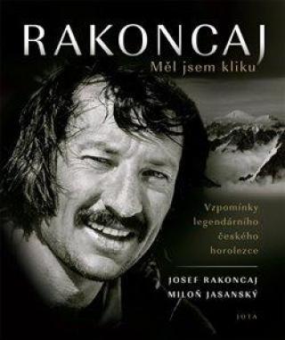 Rakoncaj Měl jsem kliku -- Vzpomínky legendárního českého horolezce