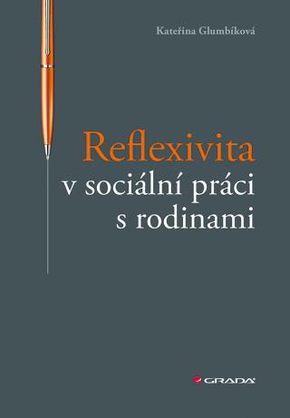 Reflexivita v sociální práci s rodinami, Glumbíková Kateřina