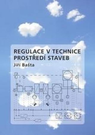Regulace v technice prostředí staveb - Bašta Jiří