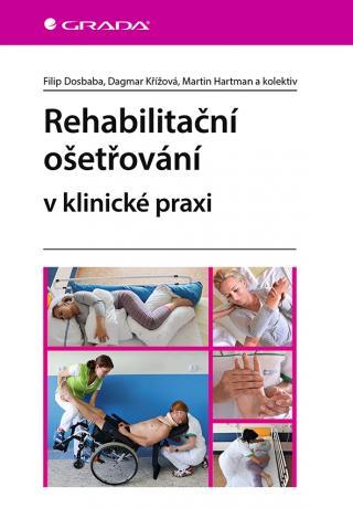 Rehabilitační ošetřovaní v klinické praxi, Dosbaba Filip
