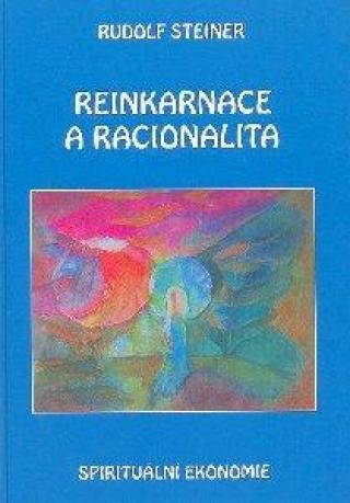 Reinkarnace a racionalita - Steiner Rudolf