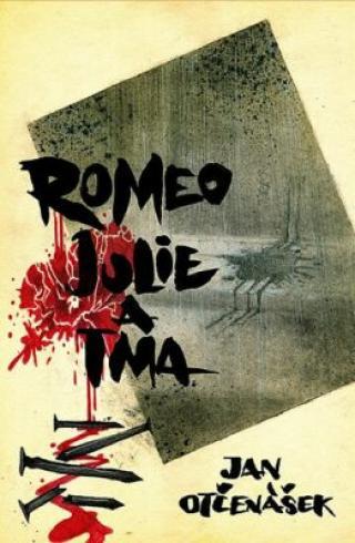 Romeo, Julie a tma - Jan Otčenášek
