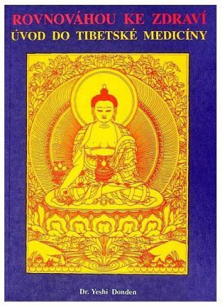 Rovnováhou ke zdraví -- Úvod do tibetské medicíny