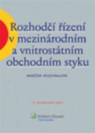 Rozhodčí řízení v mezinárodním a vnitrostátním obchodním styku, 3. aktualizované vydání - Naděžda Rozehnalová
