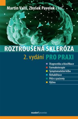 Roztroušená skleróza pro praxi - Vališ Martin, Pavelek Zbyšek,