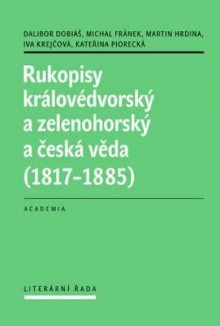 Rukopisy královédvorský a zelenohorský a česká věda  - Dalibor Dobiáš