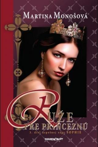 Ruže pre princeznú - Monošová Martina
