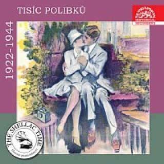 Různí interpreti – Historie psaná šelakem - Tisíc polibků. Nahrávky z let 1922-1944