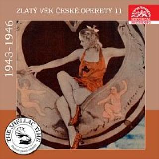Různí interpreti – Historie psaná šelakem - Zlatý věk české operety 11 1943-1946