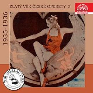 Různí interpreti – Historie psaná šelakem - Zlatý věk české operety 3 1935-1936