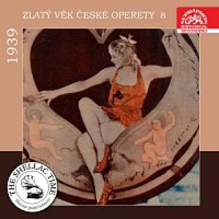 Různí interpreti – Historie psaná šelakem - Zlatý věk české operety 8 1939