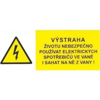 Samolepka výstraha životu nebezpečno používat el. spotř. ve vaně 35x90mm