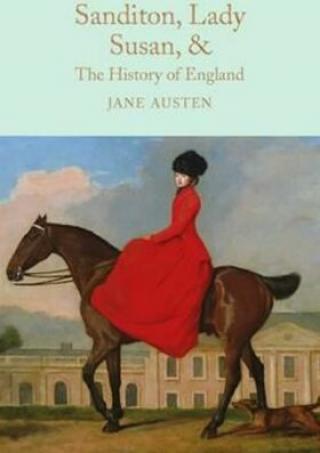 Sanditon, Lady Susan, & The History of England : The Juvenilia and Shorter Works of Jane Austen - Jane Austenová