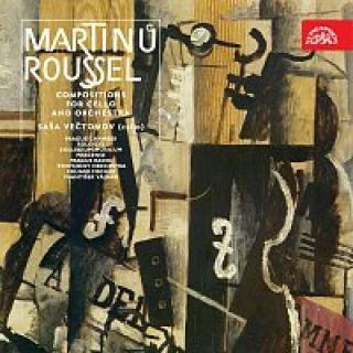 Saša Večtomov – Martinů, Roussel: Skladby pro violoncello a orchestr