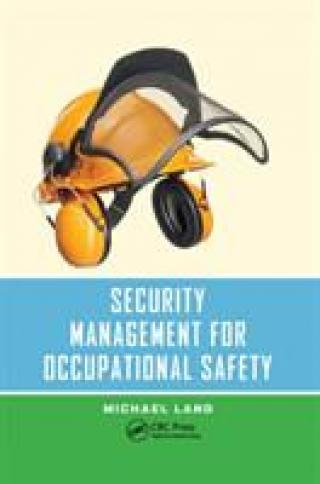 Security Management for Occupational Safety - Land Michael