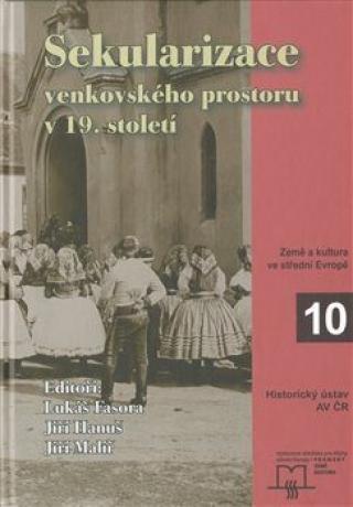 Sekularizace venkovského prostoru v 19. století - Lukáš Fasora, Jiří Hanuš, Jiří Malíř