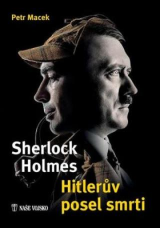 Sherlock Holmes – Hitlerův posel smrti - Petr Macek