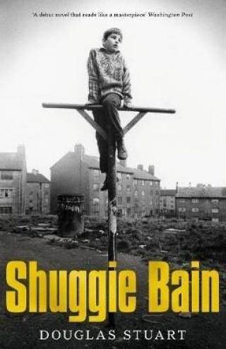 Shuggie Bain : Shortlisted for the Booker Prize 2020 - Stuart Douglas