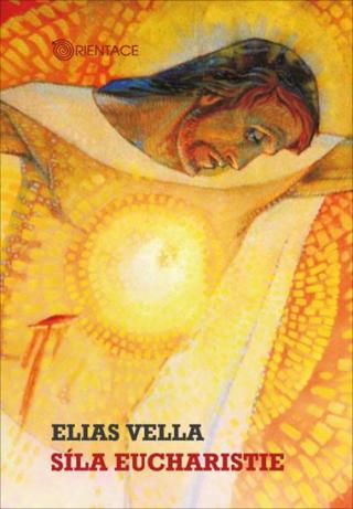 Síla eucharistie - Vella Elias